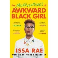GIVEAWAY: THE MISADVENTURES OF AWKWARD BLACK GIRL new in paperback July 12